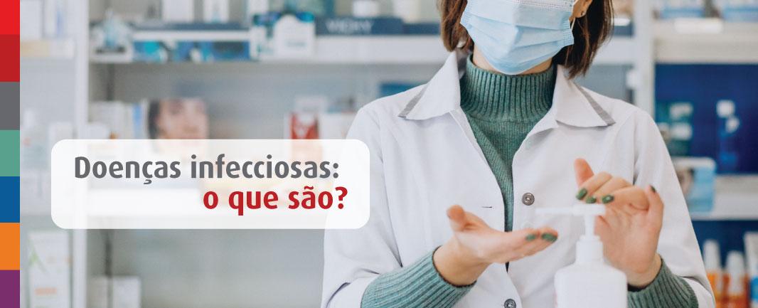 Doenças infecciosas: o que são e como evitá-las?
