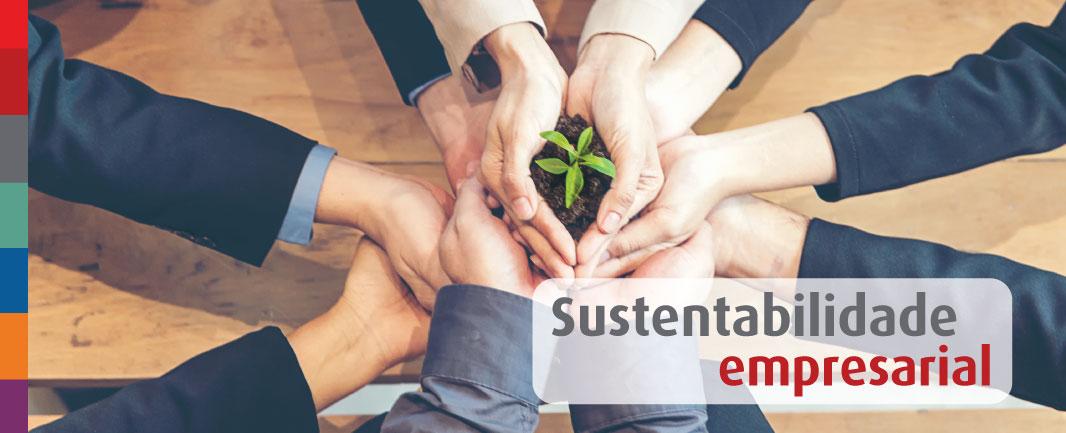 Foto da Notícia Sustentabilidade empresarial: o que é, qual é a importância e sua aplicação na prática