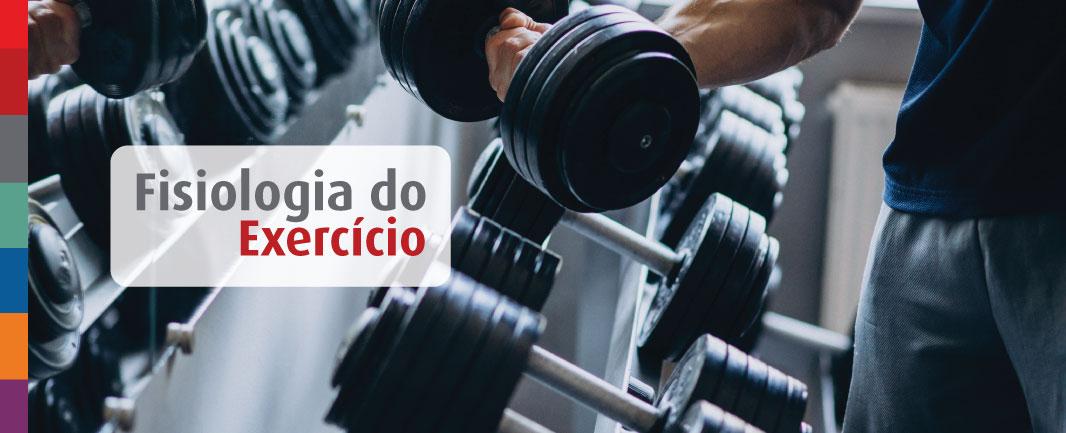 O que é e qual a importância da fisiologia do exercício para a Educação Física