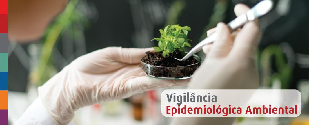 O que é Vigilância Epidemiológica e Ambiental?