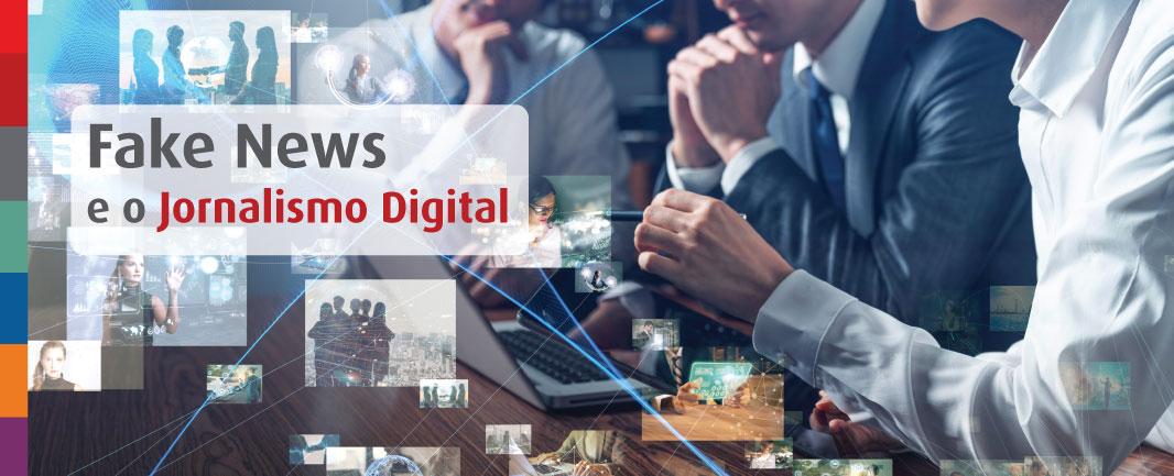 O que são fake news? Saiba como o Jornalismo Digital ajuda a combatê-las