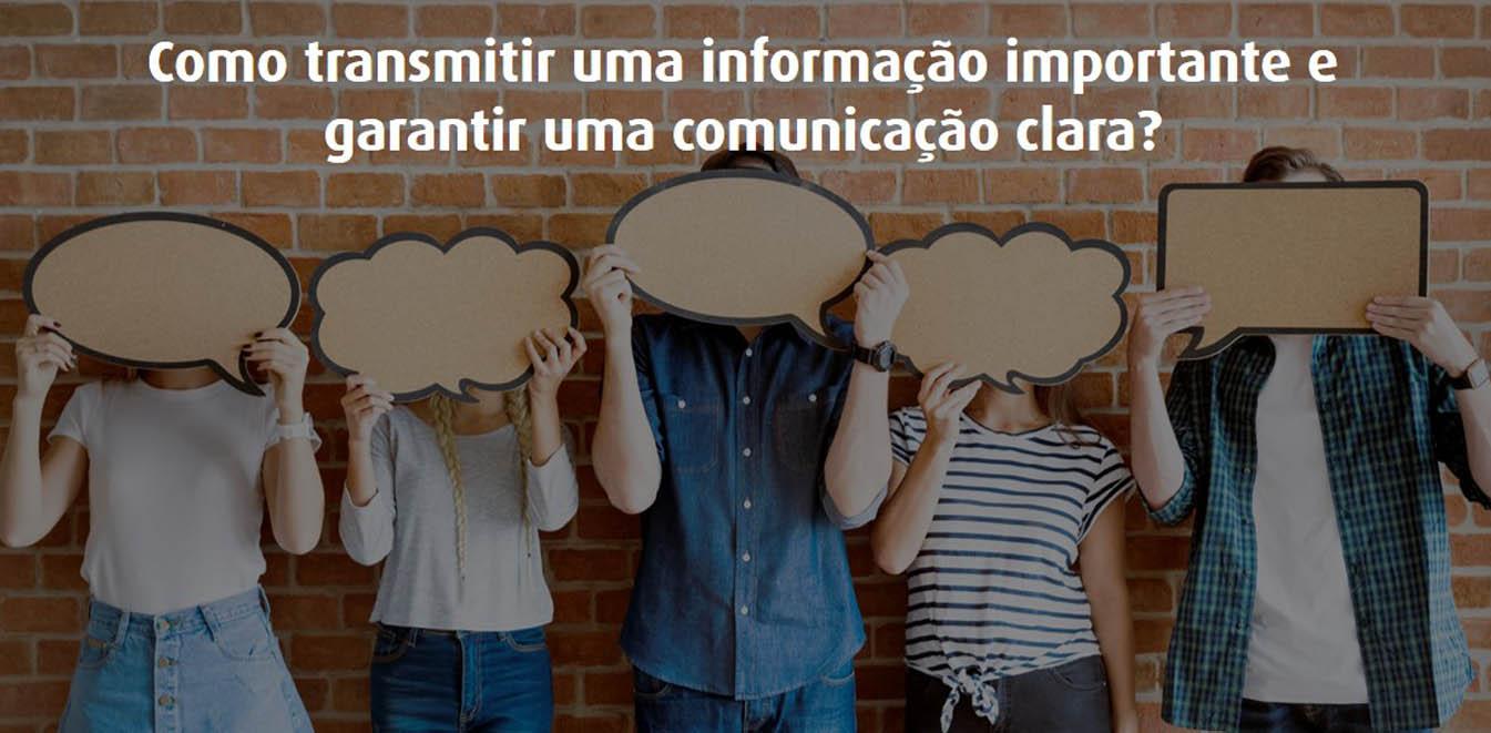 Foto da Notícia Como transmitir uma informação importante e garantir uma comunicação clara?
