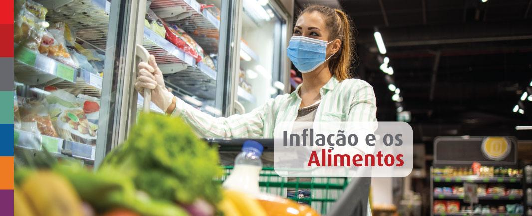 Alimentação durante a pandemia: a inflação e a alta nos preços